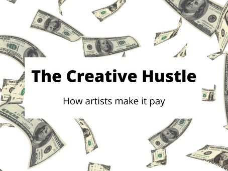The Creative Hustle: How artists make it pay