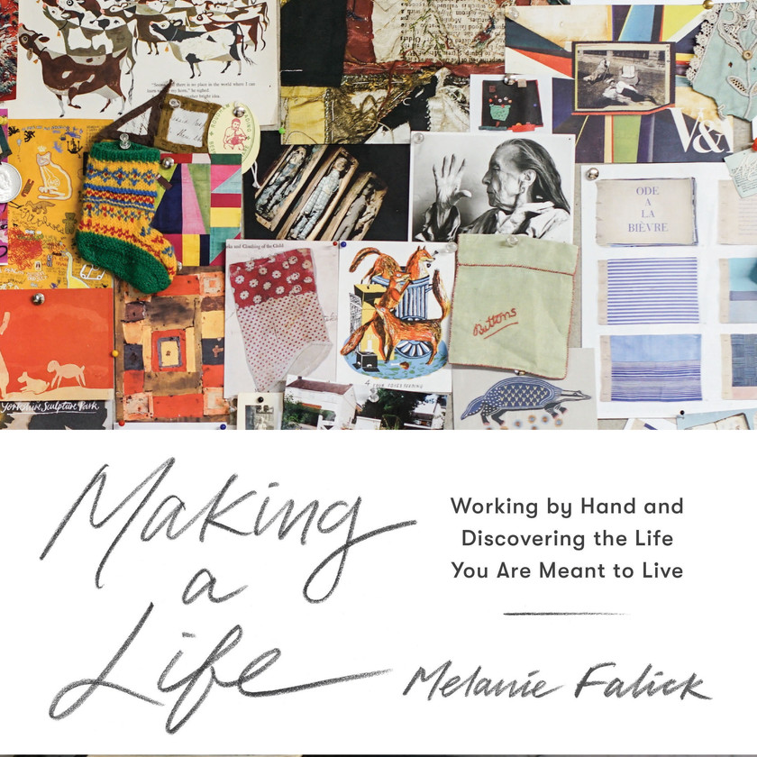 Making a Life, Cover Excerpted from Making a Life by Melanie Falick (Artisan Books). Copyright © 2019. Photographs by Rinne Allen.