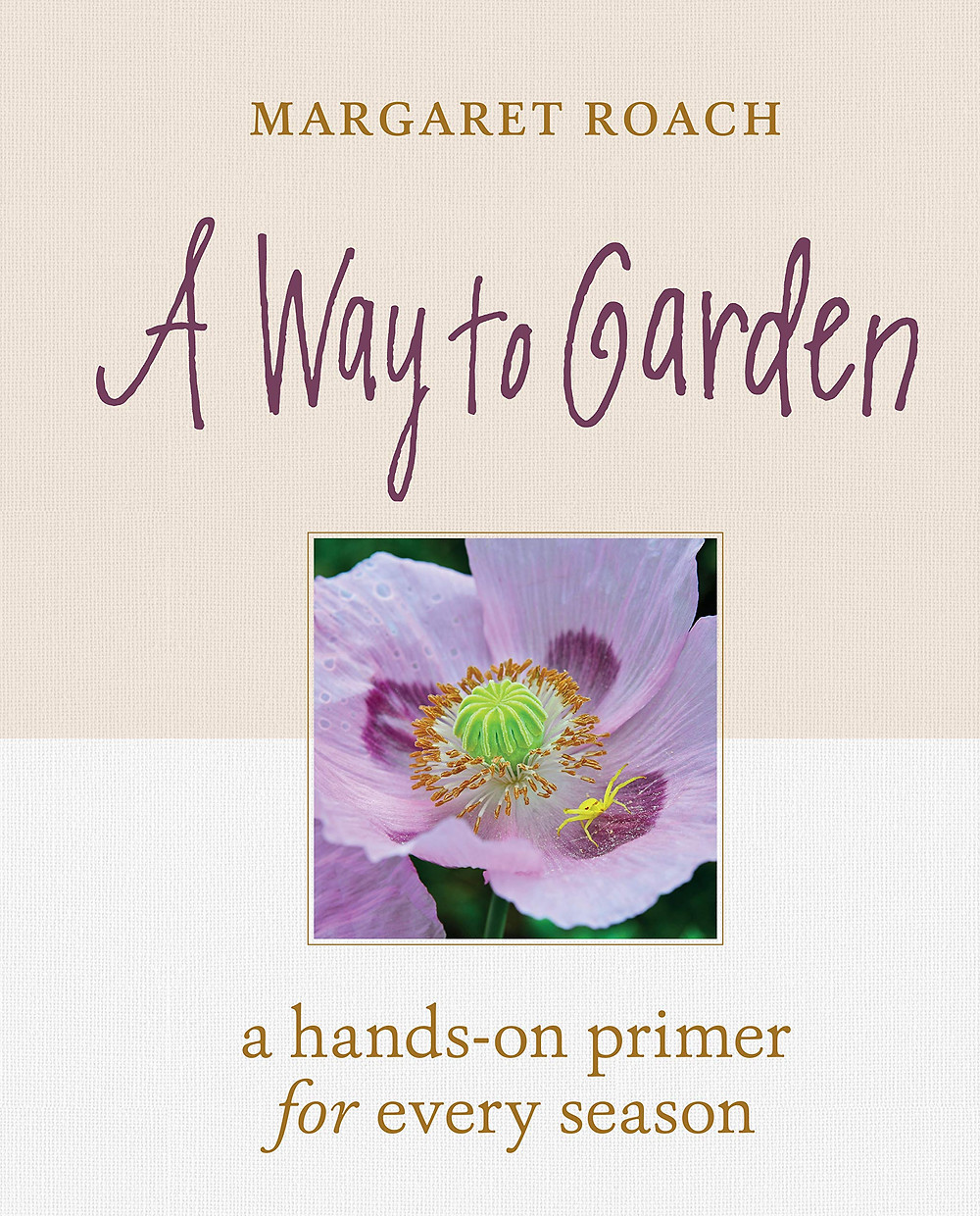A WAY TO GARDEN (2019, Timber Press) CELEBRATING 21 YEARS, Photo Courtesy of Margaret Roach. All rights reserved.
