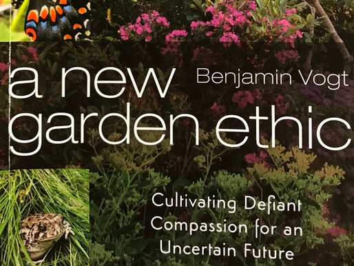A NEW GARDEN ETHIC, with BENJAMIN VOGT