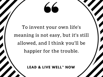 Why Invent Your Own Life's Meaning