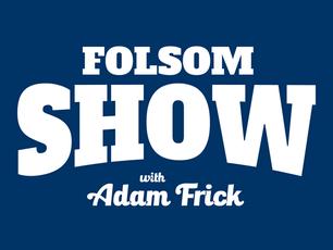 The Folsom Show