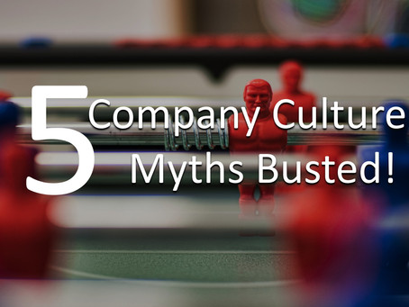 5 Company Culture Myths Busted!