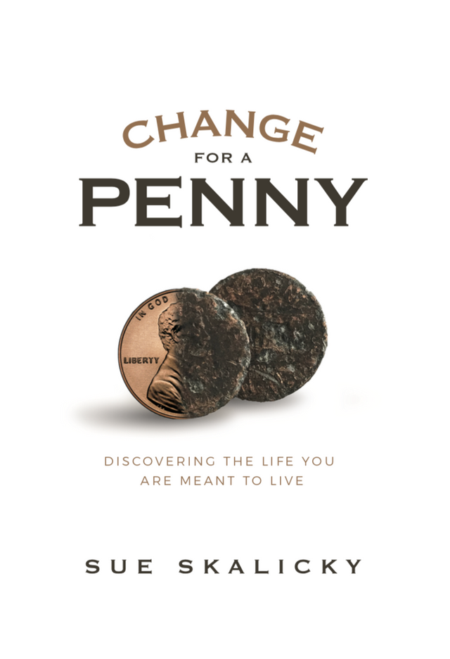 Change for a Penny by Sue Skalicky