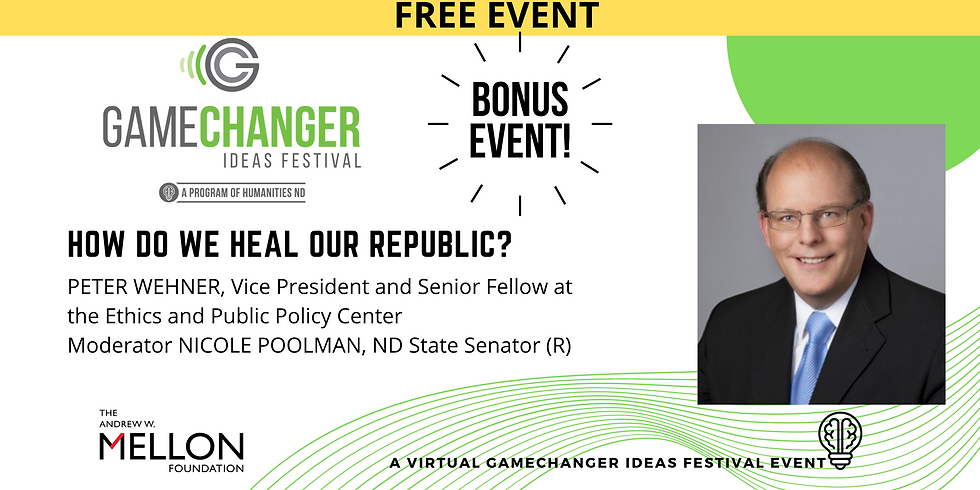 APRIL 8 - GameChanger Ideas Festival Event with Peter Wehner