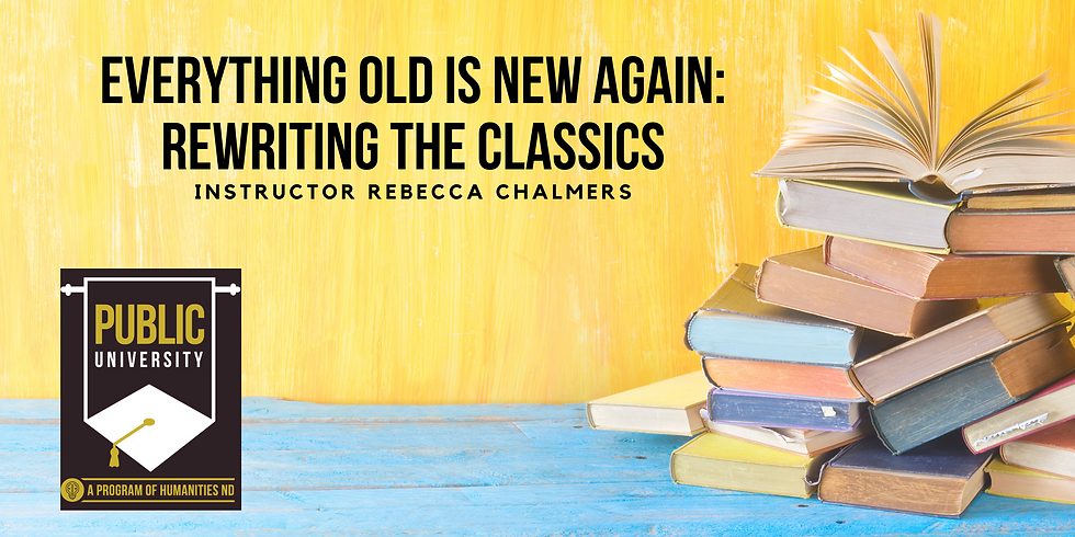 JAN 27- Everything Old Is New Again: Rewriting The Classics
