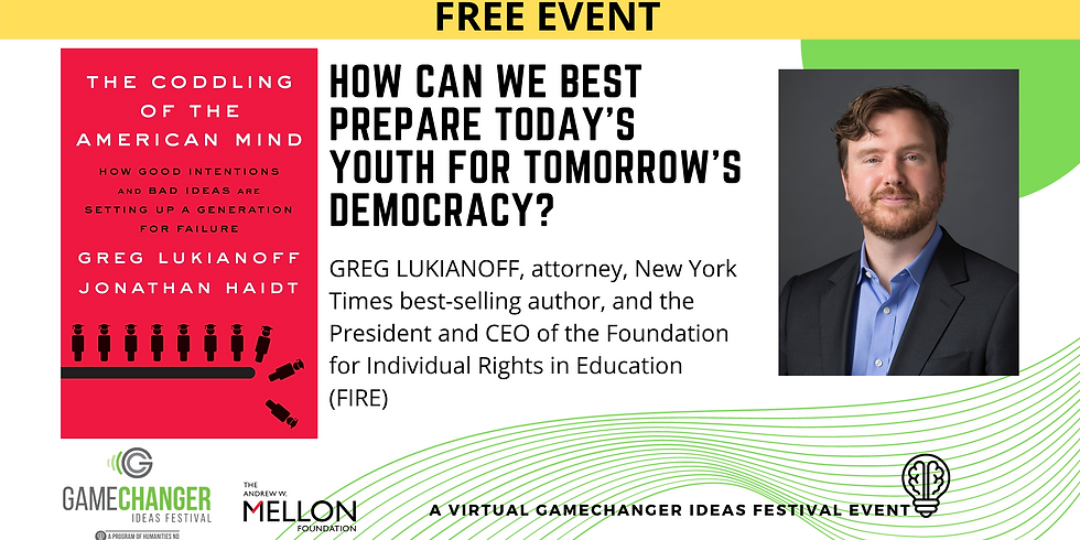 APRIL 15 - GameChanger Ideas Festival Event with Greg Lukianoff