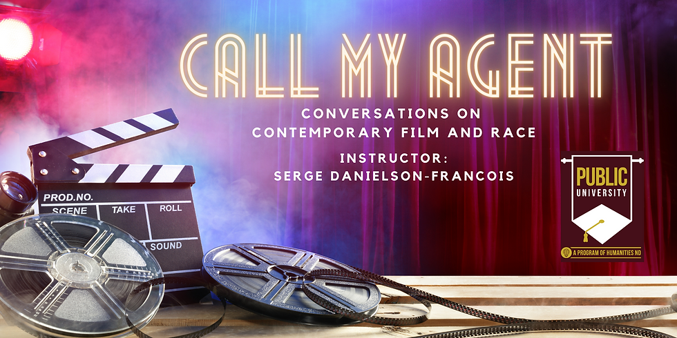 FEB 1 - Call My Agent: Conversations on Contemporary Film and Race