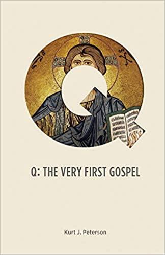 Q: The Very First Gospel by Kurt Peterson