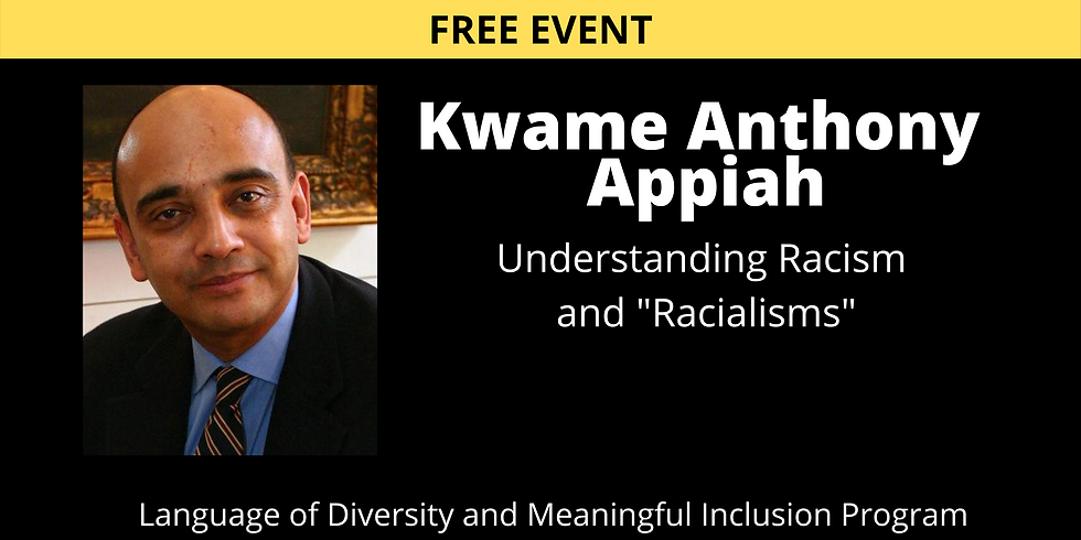 """Oct. 27 - Understanding Racism and """"Racialisms"""" with Kwame Anthony Appiah"""