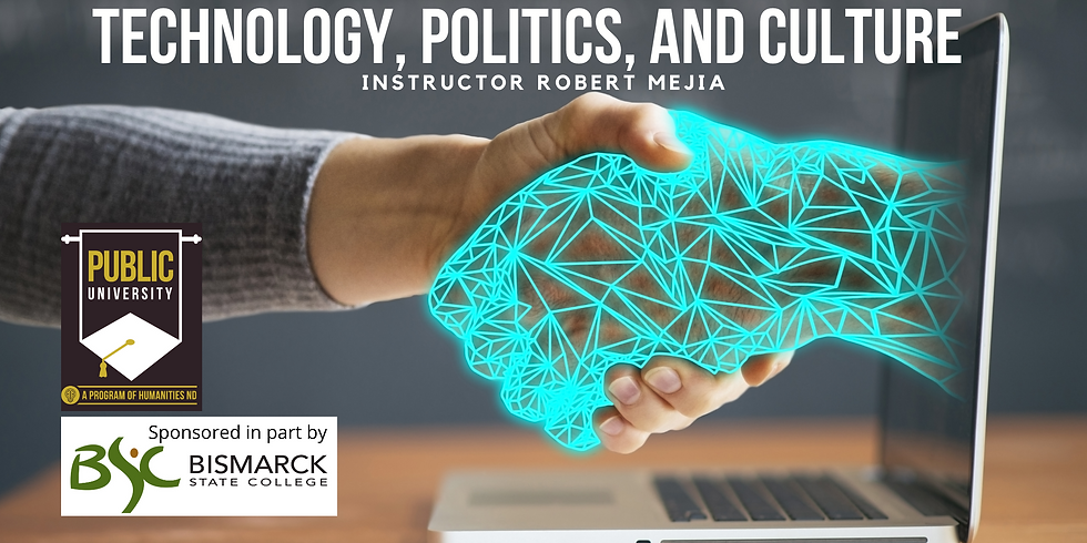MARCH 2 - Technology, Politics, and Culture