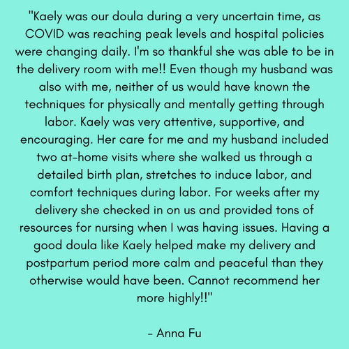 Kaely was our doula during a very uncert