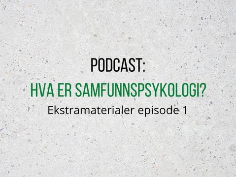 Ekstramaterialer til podcast - Episode 1