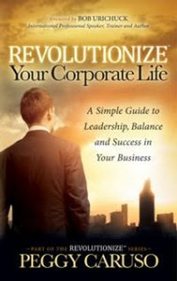 Revolutionize Your Corp Life