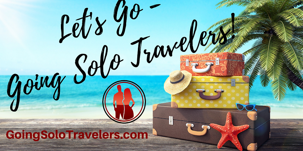 Going Solo Travelers - Let's Talk Travel!