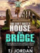 You Can't Build a House on a Bridge.jpg