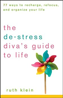 The De-Stress Diva's Guide To Life