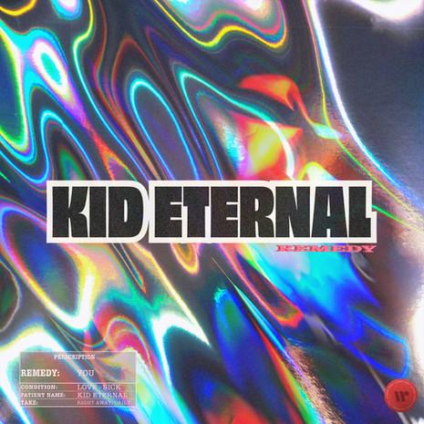 KID ETERNAL || Remedy