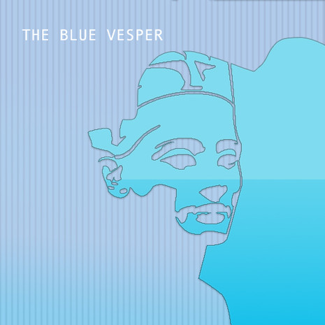 THE BLUE VESPER || Blue After Midnight