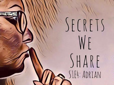 Secrets We Share: S1E4 Adrian