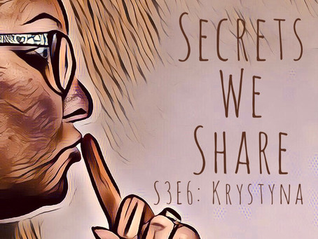 Secrets We Share: S3E6 Krystyna - gracious and resilient