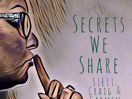 Secrets We Share S1E11: Craig and Carmen