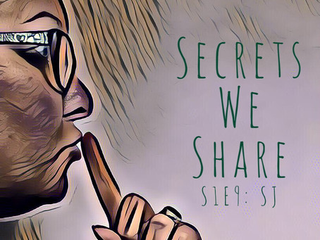 Secrets We Share S1E9: SJ