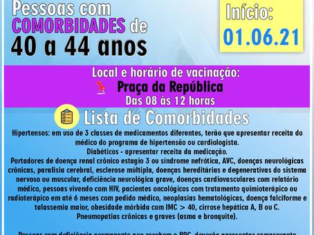 Cronograma de vacinação COVID-19 -Pessoas com COMORBIDADES - com faixa etária de 40 a 44 anos.