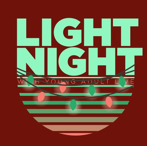 LIGHT NIGHT - YOUNG ADULT LIVE