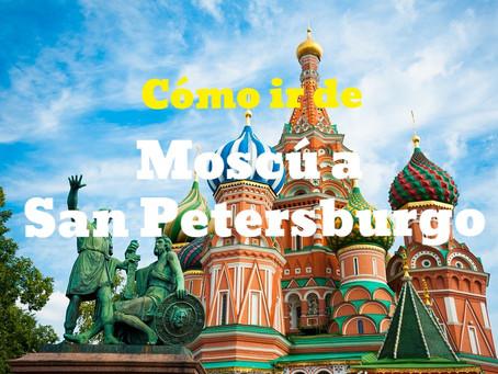 Cómo ir de Moscú a San Petersburgo