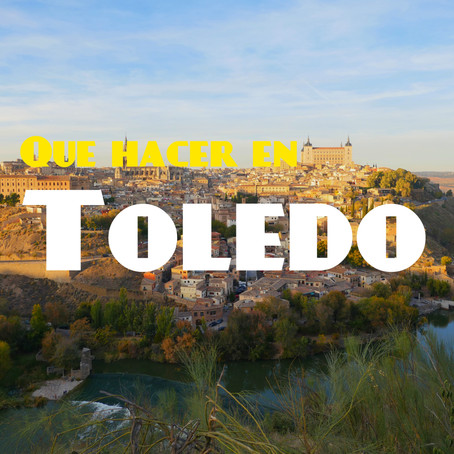 Que hacer en Toledo | Paseos cerca de Madrid