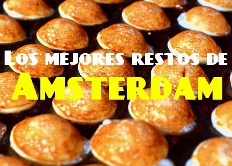 Que comer en Amsterdam, mis 10 restaurantes favoritos