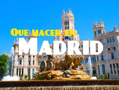 Que hacer en Madrid | Tips y Consejos de Viaje
