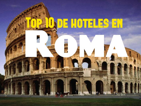 Top 10 de Hoteles en Roma | Reservalos directo en mi sitio!