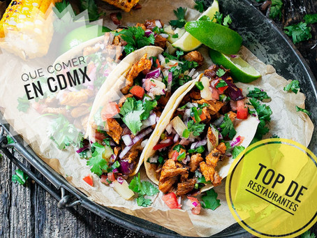 Que comer en Ciudad de Mexico | Mi selección de Restaurantes