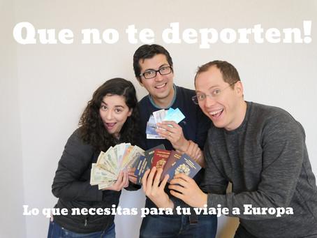 Que no te deporten! Planea tu viaje a Europa