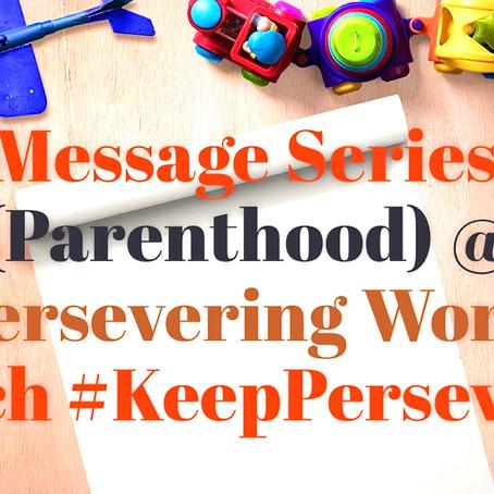Message Series (ParentHood Final Week)