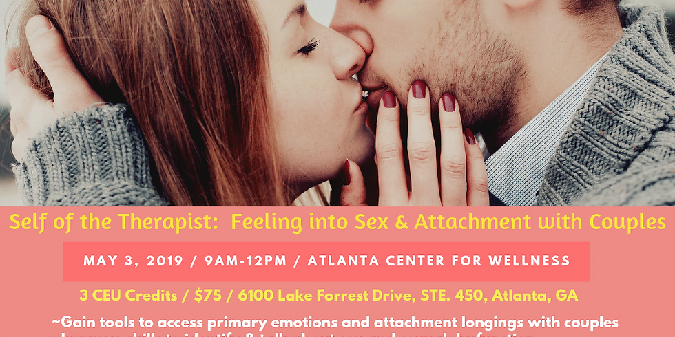 Self of the Therapist:  Feeling into Sex and Attachment with Couples