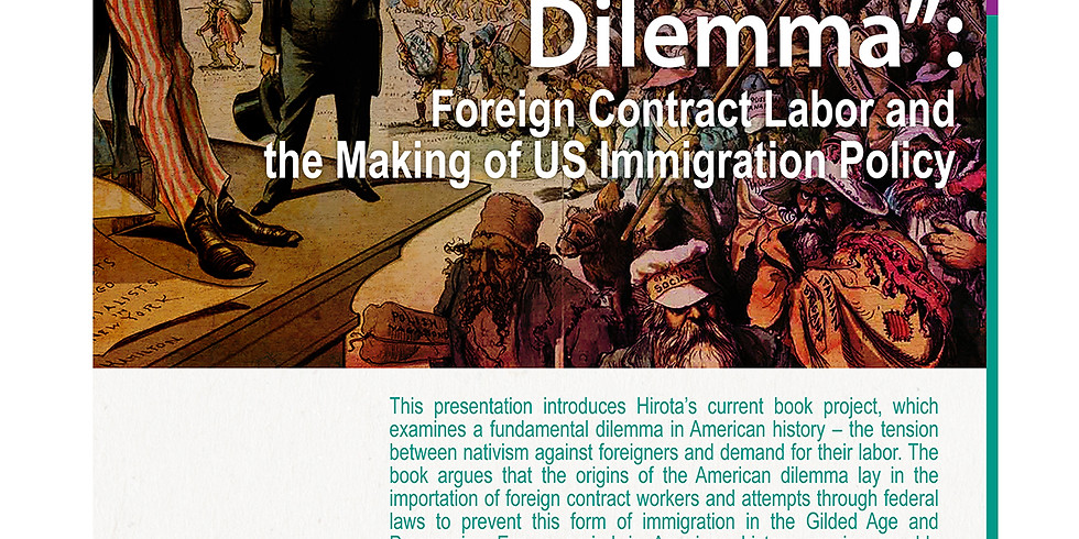 """""""The American Dilemma"""": Foreign Contract Labor and the Making of US Immigration Policy"""