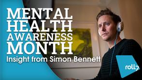 Mental Health Awareness Month: Insight from Simon Bennett