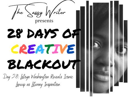 Day 28: Latoya Washington Reveals Iconic Lineup as Literary Inspiration
