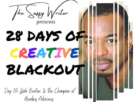 Day 16: LeVar Burton Is The Champion of Reading Advocacy