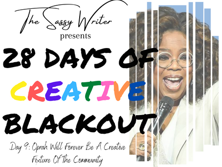 Day 9: Oprah Will Forever Be A Creative Fixture Of The Community