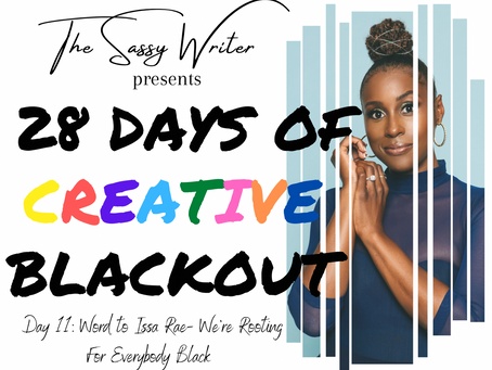 Day 11: Word to Issa Rae- We're Rooting For Everybody Black