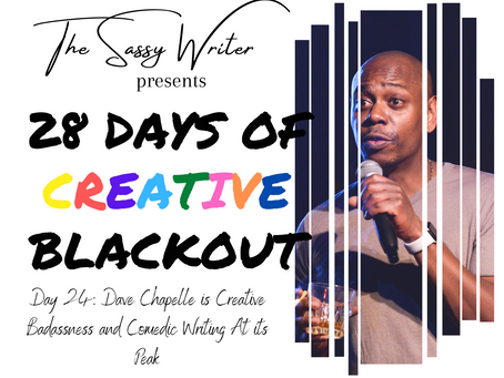 Day 24: Dave Chapelle is Creative Badassness and Comedic Writing At its Peak