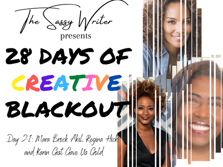 Day 21: Mara Brock Akil, Regina Hicks, and Karin Gist Gave Us Gold