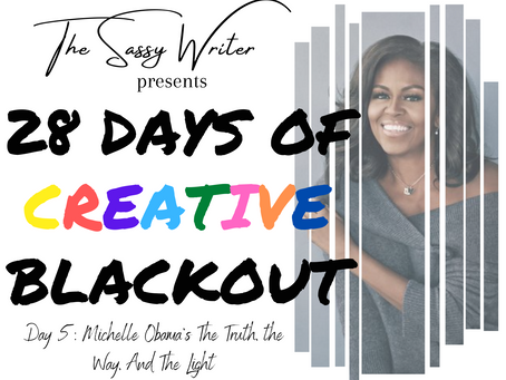 Day 5: Michelle Obama's The Truth, the Way, And The Light