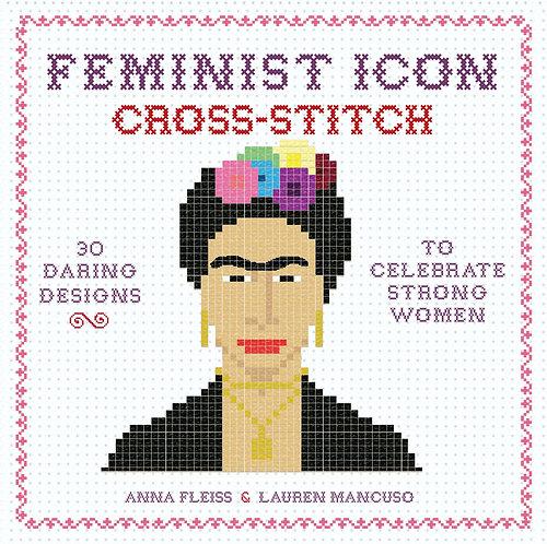Feminist Icon Cross-Stitch, by Anna Fleiss and Lauren Mancuso