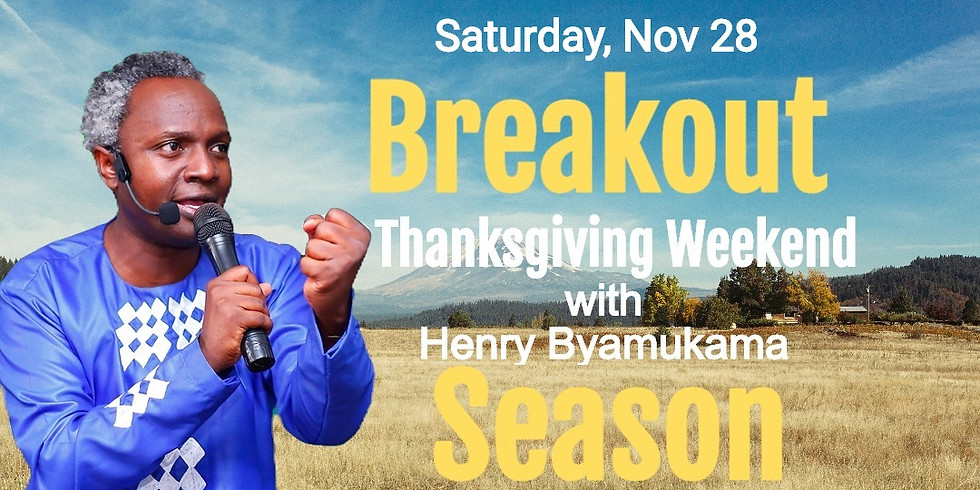 In-Person Breakout Saturdaywith Henry Byamukama @ Agape House (English with Chinese translation)