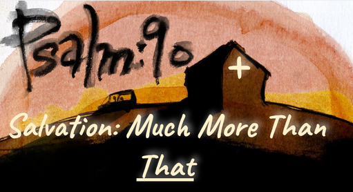 Much More Than That - Psalm 90